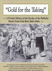 Gold for the Taking: A Pictorial History Walhalla-Wood's Point New priority pos