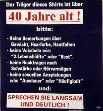 """T-Shirt Rahmenlos Spruch """"Träger des Shirts 40...."""" Größe 2XL Baumwolle Kurzarm"""