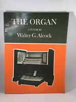 The Organ  A Tutor by Walter G. Alcock Paperback