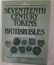 seventeenth century tokens british isles & values by Dickinson hardcover
