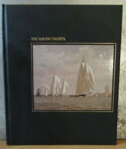 The Racing Yachts by Whipple, A.B.C. The Seafarers Time-Life Books 1980