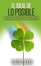 El Ideal de lo Posible by Claudia Zamora (2012, Paperback)
