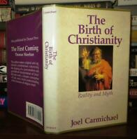 Carmichael, Joel THE BIRTH OF CHRISTIANITY Reality and Myth 1st Edition Thus