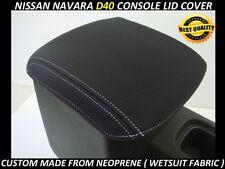 NISSAN NAVARA D40 RX ST STX NEOPRENE CONSOLE LID COVER ( WETSUIT FABRIC )