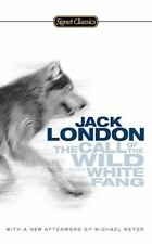 The Call Of The Wild And White Fang (signet Classics): By Jack London