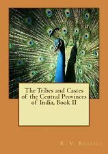 The Tribes and Castes of the Central Provinces of India, Book II by R. V. R....