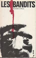 C1 Jean Pierre DELOUX Richard Caroll LES BANDITS Balland 1971 EPUISE