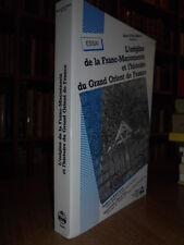 L' ORIGINE DE LA FRANC-MAÇONNERIE ET L' HISTOIRE DU GRAND ORIENT DE FRANCE.