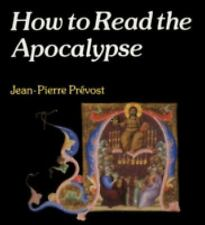 How to Read the Apocalypse (The Crossroad Adult Christian Formation), Prevost, J