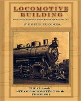 Locomotive Building: Construction of a Steam Engine for Railway Use (Paperback o