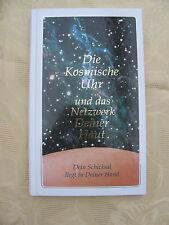 Die kosmische Uhr u. d. Netzwerk Deiner Haut Dein Schicksal liegt in Deiner Hand