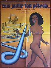 Affiche érotique FAIS JAILLIR TON PETROLE Norbert Terry MOUTOUSSAMY 60x80cm*
