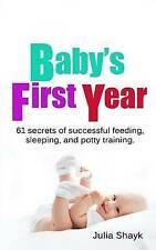 USED (VG) Baby's First Year: 61 secrets of successful feeding, sleeping, and pot