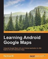 Learning Android Google Maps (Paperback or Softback)