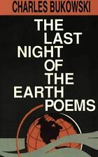 The Last Night of the Earth Poems New Paperback Book Charles Bukowski
