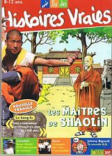 HISTOIRES VRAIES Les Maîtres de SHAOLIN * n° 89  8 /12 ans Le Kung fu  * Sport