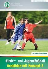Kinder- und Jugendfußball – Ausbilden mit Konzept 2 von Norbert Vieth, Kathrin Peter und Jörg Daniel (2014, Gebundene Ausgabe)