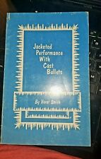 Jacketed Performance with Cast Bullets Veral Smith  1984 Softcover Book 3rd Ed