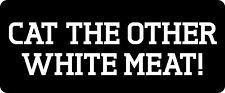 Cat The Other White Meat! Hard Hat / Biker Helmet Sticker BS 700