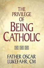 """NEW """"The Privilege of Being Catholic"""" by Oscar Lukefahr (Paperback, 1994)"""