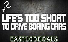 Life's too short to drive boring cars vinyl decal sticker windshield banner jdm