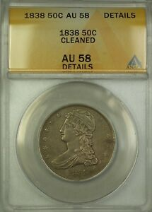 1838 Capped Bust Silver Half Dollar 50c Coin ANACS AU-58 Details Cleaned