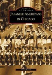 Images of America: Japanese Americans in Chicago by Alice Murata (2002, Paperbac
