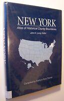 NEW YORK Atlas of Historical County Boundaries- John Long HC/DJ 1993 1st MAPS E1