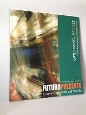 FUTUROPRESENTE - Nuove creatività del mondo - 2006