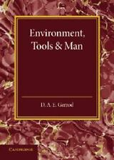 Environment, Tools and Man : An Inaugural Lecture by D. A. E. Garrod (2013,...