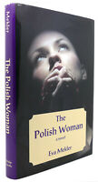 Eva Mekler THE POLISH WOMAN A Novel 1st Edition 1st Printing
