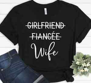 Girlfriend Fiancee Wife Just Married Wifey Fiance Honeymoon Engagement  T-shirt