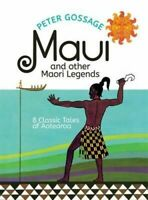 NEW Maui and Other Maori Legends By Peter Gossage Hardcover Free Shipping