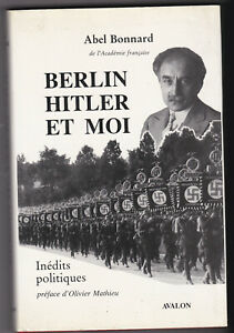 Abel Bonnard Berlin Hitler et moi inédits politiques préf Olivier Mathieu AVALON