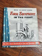 1943 How to Keep Farm Equipment In the Fight- John Deere Handbook / Nice!