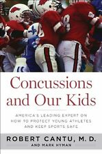 Concussions and Our Kids: Americas Leading Expert on How to Protect Young Athle