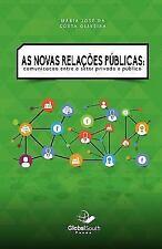 As Novas Relacoes Publicas: Communicacao Entre O Setor Privado E Publico (Paperb