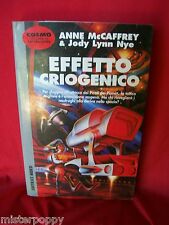 A McCAFFREY & J LYNN NYE Effetto criogenico 1997 NORD Cosmo Argento Prima Ed.