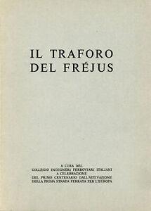 Il traforo del Frejus. Collegio Ingegneri Ferroviari 1971