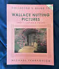 Collector's Guide to Ser.: Collector's Guide to Wallace Nutting Pictures :...