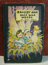 Raggedy Ann in the Deep Deep Woods by Johnny Gruelle 1930 Hardcover Illustrated