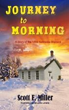Journey to Morning: A Story of the 1888 Nebraska Blizzard (Paperback or Softback