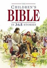 The Children's Bible In 365 Stories One For Every Day Of The Year