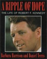 A Ripple of Hope: The Life of Robert F. Kennedy