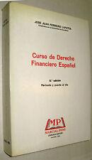 CURSO DE DERECHO FINANCIERO ESPAÑOL - JOSE FERREIRO LAPAZTA * MARCIAL PONS LIBRE