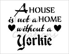 """""""YORKIE HOME"""" House Dog Breed Saying 8.5"""" x 11"""" Stencil Plastic Sheet NEW S304"""