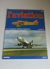 L'encyclopédie illustrée de l'aviation N°53 - La campagne d'Afrique du Nord 2