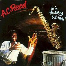 A.C. Reed - I'm in the Wrong Business [New CD]