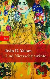 Und Nietzsche weinte von Irvin D. Yalom (2009, Gebundene Ausgabe)