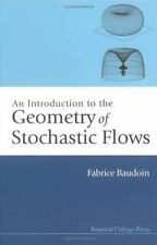An introduction to the geometry of stochastic Flows by Fabrice Baudoin